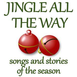 Jingle All the Way - Christmas Songs and Stories