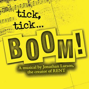 """tick, tick...BOOM!"" Theatrical Production"