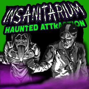 Insanitarium Haunted Attraction