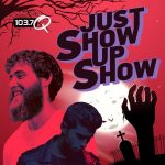 103.7 the Q's #JustShowUpShow