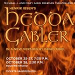 Michael J. and Mary Anne Freeman Theatre and Dance Series presents Hedda Gabler