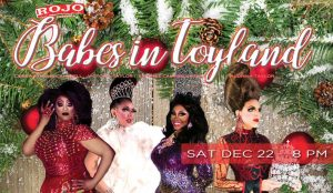 ROJO Presents Babes in Toyland: A Drag Dinner Show...