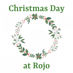 Christmas Day Dinner at ROJO