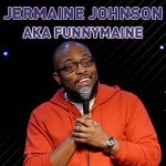 "Jermaine ""Funnymaine"" Johnson"