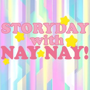 Storyday with Nay Nay