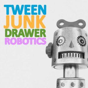 Tween Junk Drawer Robotics