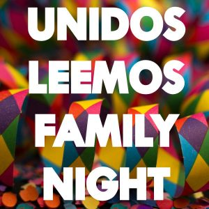 Unidos Leemos Family Night