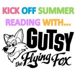 Kick Off Summer Reading with Gutsy the Flying Fox