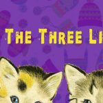 BCT Presents: The Three Little Kittens