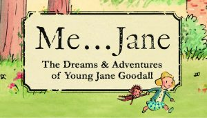 """Me…Jane: The Dreams and Adventures of Young Jane Goodall"""