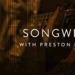 Songwriting with Preston Lovinggood