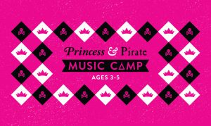 Mason Music Princess and Pirate Preschool Camp