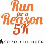 Run for a Reason 5K - Sozo Children