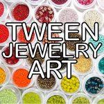 Tween Jewelry Art
