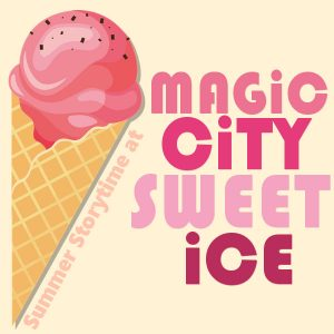 Summer Storytime at Magic City Sweet Ice