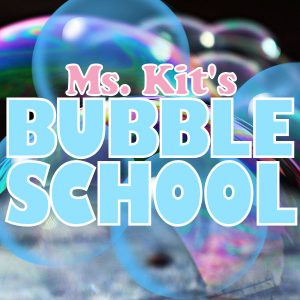 Ms. Kit's Bubble School