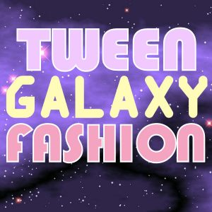 Tween Galaxy Fashion