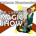Alabama Bicentennial: Mr. Larry's Magic Show