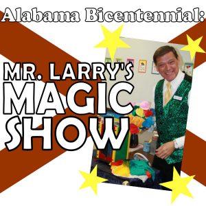 Alabama Bicentennial: Mr. Larry's Magic Show