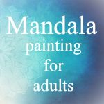 Mandala Painting for Adults