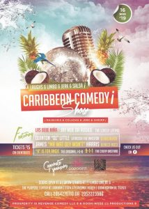 # LAUGHS and LIMBO and JERK and SALSA: CARIBBEAN COMEDY SHOW
