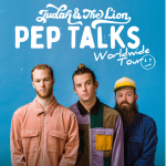 Judah & the Lion: Pep Talks World Wide Tour
