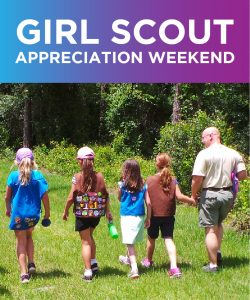 Girl Scout Appreciation Weekend