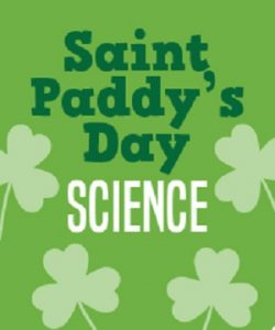 St. Paddy's Day Science