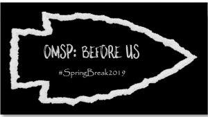 OMSP: Before Us #SpringBreak2019