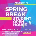 Arlington's Spring Break Student Open House