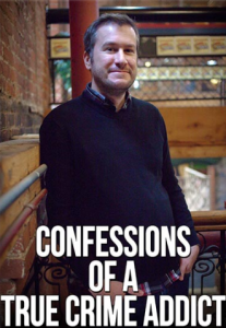 Confessions of a True Crime Addict