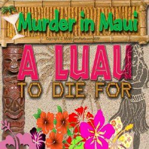 Murder in Maui: Teen Luau Murder Mystery