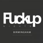 F*ckup Nights Birmingham - Vol 2