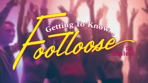 Getting to Know…Footloose