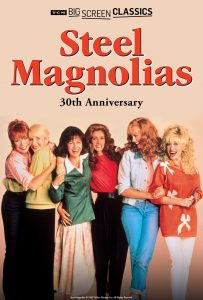 TCM Big Screen Classics Presents Steel Magnolias