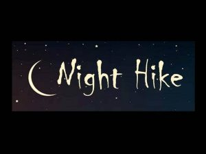 Night Hike! With special guest Greg Harber joining!