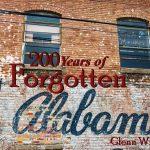 200 Years of Forgotten Alabama with Glenn Wills