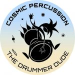 Cosmic Percussion with The Drummer Dude
