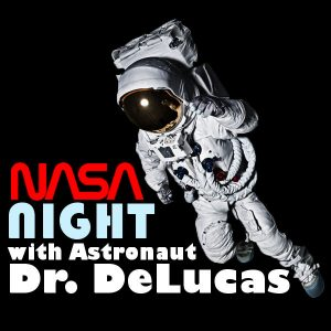 NASA Night with Astronaut Dr. DeLucas
