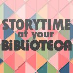 Storytime at Your Biblioteca