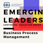 SBA Emerging Leaders CE Series: Business Process Mgmt
