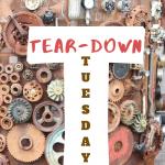 Tear-Down Tuesday