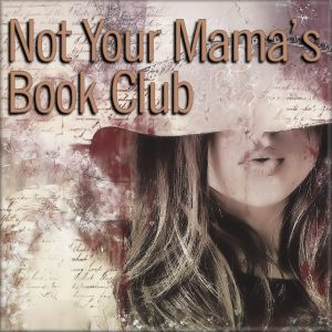 Not Your Mama's Book Club