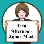 Teen Afternoon Anime Movie