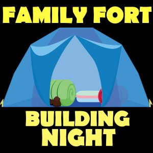 Family Fort Building Night