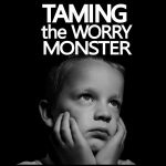 Taming the Worry Monster