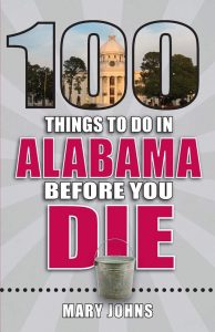 Alabama Bicentennial: 100 Things to Do in Alabama ...
