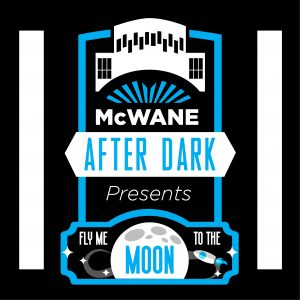 McWane After Dark: Fly Me to the Moon