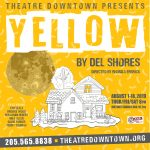 Yellow at Theatre Downtown