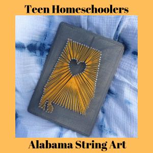 Teen Homeschoolers: Alabama String Art